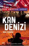 Kan Denizi & Türk Amerikan Savaşı