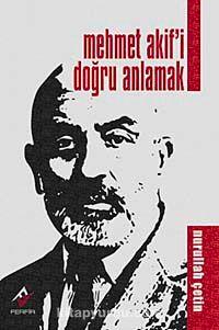 Mehmet Akif'i Doğru Anlamak