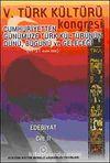 V. Türk Kültürü Kongresi  & Cumhuriyetten Günümüze Türk Kültürünün Dünü, Bugünü ve Geleceği (17-21 Aralık) Edebiyat Cilt-II