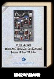 Uluslararası Dördüncü Türk Kültürü Kongresi Bildirileri & 4-7 Kasım 1997 Ankara Cilt 3