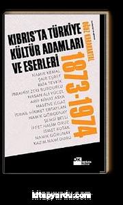Kıbrıs'ta Türkiye Kültür Adamları ve Eserleri (1873-1974)