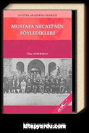 Mustafa Necati'nin Söyledikleri