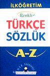 İlköğretim Okulları İçin Renkli Türkçe Sözlük (1. Hamur Karton Kapak)