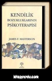 Kendilik Bozukluklarının Psikoterapisi
