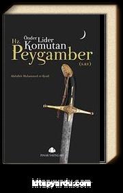 Önder, Lider, Komutan Hz. Peygamber (s.a.v)