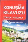Cep Konuşma Kılavuzu / Türkçe-Almanca Telaffuzlu Gramerli Sözlük İlaveli