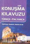 Cep Konuşma Kılavuzu / Türkçe-İtalyanca Telaffuzlu Gramerli Sözlük