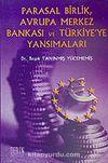 Parasal Birlik Avrupa Merkez Bankası ve Türkiye'ye Yansımaları