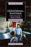Global İşletme, Yerel Emek Türkiye'de İşçiler ve Modern Fabrika