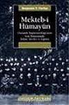 Mekteb-i Hümayun & Osmanlı İmparatorluğu'nun Son Döneminde İslam Devlet ve Eğitim
