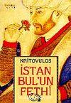 İstanbul'un Fethi & Fatih Sultan Mehmed'in Önlenemez İlerleyişi