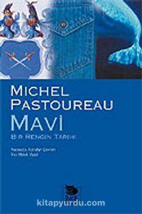 Mavi/Bir Rengin Tarihi - Michel Pastoureau pdf epub