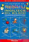 Yeni Başlayanlar İçin Resimli İngilizce Dil Bilgisi