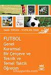 Futbol/Genel Kuramsal Bir Çerçeve ve Teknik ve Temel Taktik Öğretim