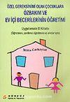 Özel Gereksinimi Olan Çocuklara Özbakım ve Ev İçi Becerilerinin Öğretimi
