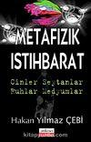 Metafizik İstihbarat & Cinler – Şeytanlar – Ruhlar - Medyumlar