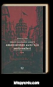 Amanvermez Avni'nin Serüvenleri Cilt.1/Osmanlı'nın Sherlock Holmes'ü