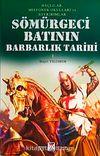 Sömürgeci Batının Barbarlık Tarihi & Haçlılar Misyoner Okulları ve Soykırımlar (1. Kitap)