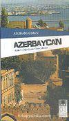 Azerbaycan Kadim Coğrafyanın Genç Ülkesi