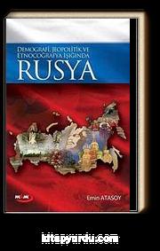 Demografi, Jeopolitik ve Etnocoğrafya Işığında  Rusya