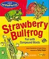 Strawberry Bullfrog: Fun with Compound Words
