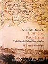 Edirne ve Paşa Livası XV. ve XVI Asırlarda / Vakıflar - Mülkler - Mukataalar