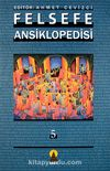 Felsefe Ansiklopedisi 5