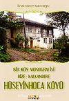 Hüseyin Hoca Köyü / bir Köyün Monografisi Rize-Kalkandere