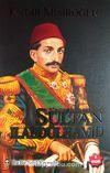 Sultan II. Abdülhamid Han / Bir Mazlum Padişah