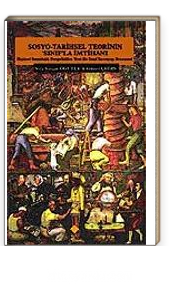 Sosyo-Tarihsel Teorinin Sınıf'la İmtihanı