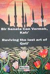 Bir Sanata Can Vermek Katı & Reviving The Last Art of Qati