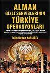 Alman Gizli Servislerinin Türkiye Operasyonları