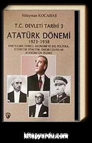T.C Devleti Tarihi 3/ Atatürk Dönemi1923-1938/Partileşme Süreci,Ekonomi ve Dış Politika,Otoriter Yönetim,Önemli Olaylar, Atatürk'ün Ölümü