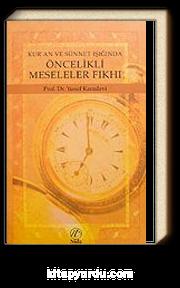 Öncelikli  Meseleler Kur'an ve Sünnet Işığında Fıkhı