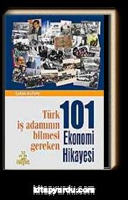 101 Ekonomi Hikayesi & Türk İş Adamının Bilmesi Gereken