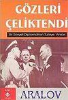 Gözleri Çeliktendi & Bir Sovyet Diplomatının Türkiye Anıları
