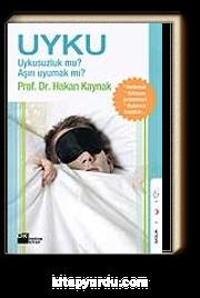 Uyku & Uykusuzluk mu? Aşırı Uyumak mı?