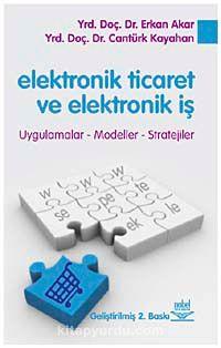 Elektronik Ticaret ve Elektronik İş - Doç. Dr. Erkan Akar pdf epub