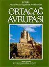 Ortaçağ Avrupası & Atlaslı Büyük Uygarlıklar Ansiklopedisi (6.cilt)