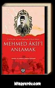 Mehmet Akifi Anlamak