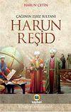 Harun Reşid / Çağının Eşsiz Sultanı