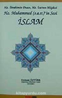 Hz. İbrahim'in Duası, Hz. İsa'nın Müjdesi Hz. Muhammed (s.a.v)'in Sesi İslam - Prof. Dr. Osman Öztürk pdf epub
