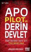Apo Pilot ve Derin Devlet & Öteki Devletin Derin Sırrı Pilot Necati Kaya
