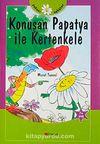 Konuşan Papatya ile Kertenkele  / Şakacı Öyküler