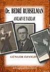 Dr. Bedri Ruhselman / Anılar ve Yazılar