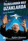 Yıldızlardan Bile Uzaklarda & Uzay Romanı