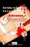 Kurtuluş ve Çanakkale Savaşlarındaki Kahraman Öğrenciler (Kitap+CD)