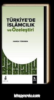 Türkiye'de İslamcılık ve Özeleştiri
