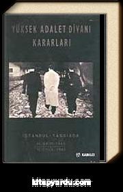 Yüksek Adalet Divanı Kararları / İstanbul Yassıada 14 Ekim 1960 - 15 Eylül 1961