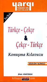 Türkçe - Çekçe / Çekçe - Türkçe Konuşma Kılavuzu - Petr Kucera pdf epub